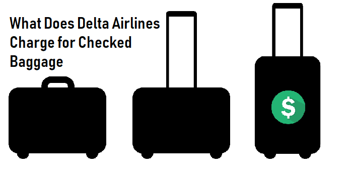 What Does Delta Airlines Charge for Checked Baggage
