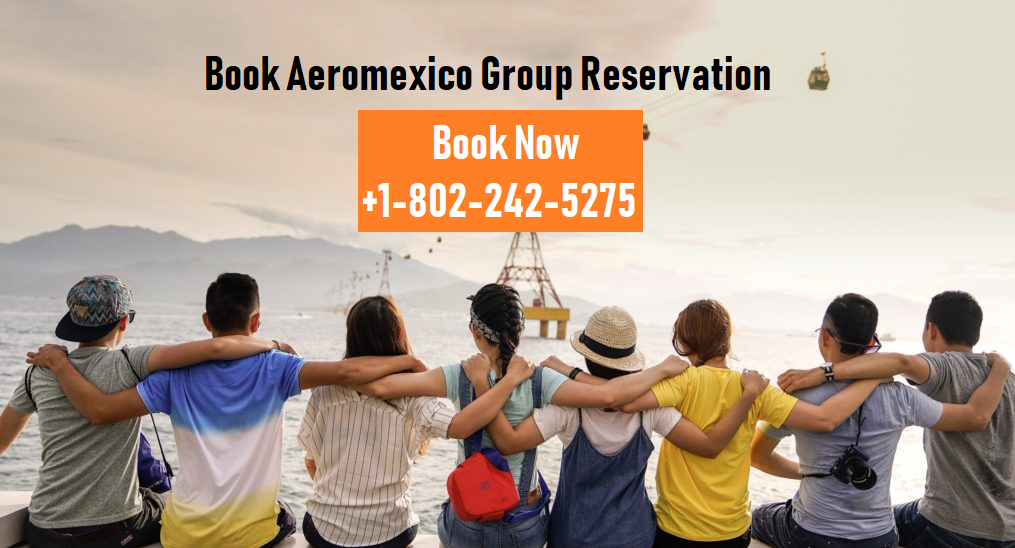 Aeromexico group reservations